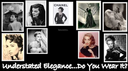 Understated Elegance, Do You Wear It?